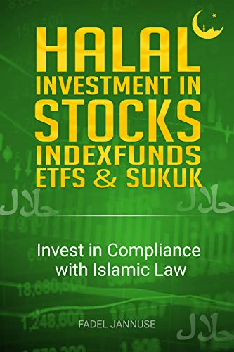 HALAL INVESTMENT IN STOCKS, INDEXFUNDS, ETFs & SUKUK: INVEST IN COMPLIANCE WITH ISLAMIC LAW by [Fadel Jannuse] islamicmusichub