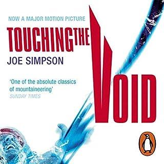 Touching the Void                   De :                                                                                                                                 Joe Simpson                               Lu par :                                                                                                                                 Andrew Wincott,                                                                                        Daniel Weyman                      Durée : 6 h et 52 min     3 notations     Global 4,7