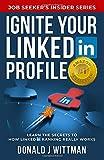 Ignite Your LinkedIn Profile: Learn the Secrets to How LinkedIn Ranking Really Works (Job Seeker's Insider Series)