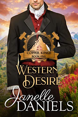 Western Desire: A Miners to Millionaires Story (Copper Kings Book 5) (English Edition)