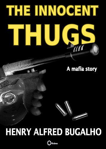 The Innocent Thugs: A Mafia Story (English Edition)