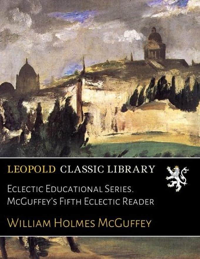 スロベニア糞サルベージEclectic Educational Series. McGuffey's Fifth Eclectic Reader