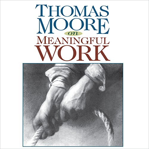 Thomas Moore on Meaningful Work audiobook cover art