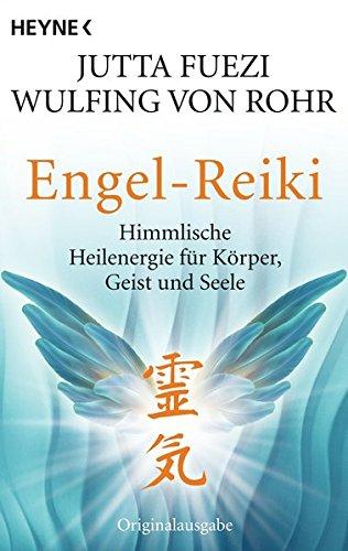 Engel-Reiki: Himmlische Heilenergie für Körper, Geist und Seele