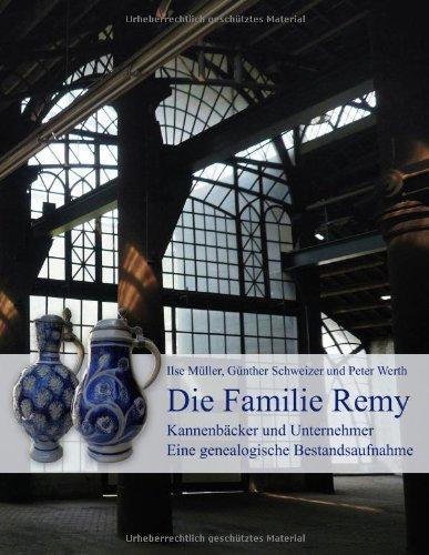 Die Familie Remy.: Kannenbäcker und Unternehmer Eine genealogische Bestandsaufnahme