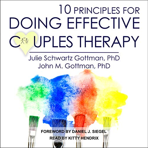 10 Principles for Doing Effective Couples Therapy                   Auteur(s):                                                                                                                                 Julie Schwartz Gottman PhD,                                                                                        John M. M. Gottman PhD,                                                                                        Daniel J. Siegel - foreword                               Narrateur(s):                                                                                                                                 Kitty Hendrix                      Durée: 7 h et 11 min     Pas de évaluations     Au global 0,0
