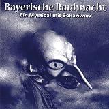 Bayerische Rauhnacht - Ein Mystical mit Schariwari - Schariwari
