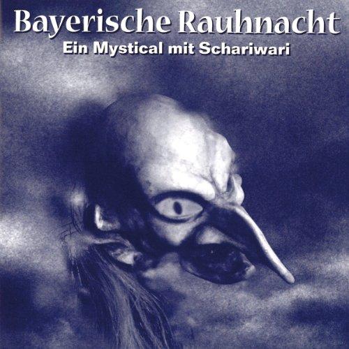 Bayerische Rauhnacht - Ein Mystical mit Schariwari