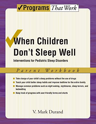 Compare Textbook Prices for When Children Don't Sleep Well: Interventions for Pediatric Sleep Disorders Parent Workbook Parent Workbook Treatments That Work Illustrated Edition ISBN 9780195329483 by Durand, V. Mark