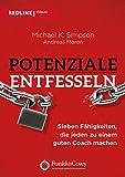 Potenziale entfesseln: Sieben Fähigkeiten, die jeden zu einem guten Coach machen (German Edition)