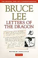 Bruce Lee Letters of the Dragon: The Original 1958-1973 Correspondence (The Bruce Lee Library)
