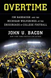 Overtime: Jim Harbaugh and the Michigan Wolverines at the Crossroads of College Football (English Edition)