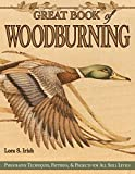 Great Book of Woodburning: Pyrography Techniques, Patterns and Projects for all Skill Leve...