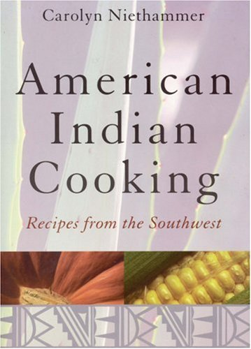 American Indian Cooking: Recipes from the Southwest