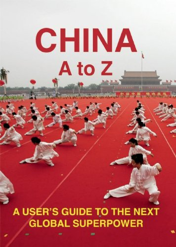 Strittmatter, K: China A to Z: A User's Guide to the Next Global Superpower (Armchair Traveler)