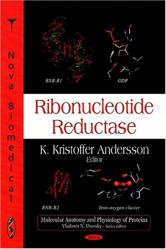 Ribonucleotide Reductase (Molecular Anatomy and Physiology of Proteins)