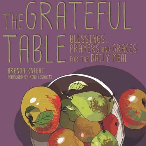 Grateful Table     Blessings, Prayers and Graces              De :                                                                                                                                 Brenda Knight,                                                                                        Nina Lesowitz                               Lu par :                                                                                                                                 Randi Tyler                      Durée : 2 h et 10 min     Pas de notations     Global 0,0