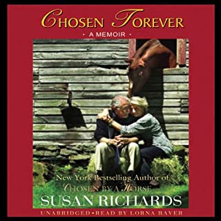 Chosen Forever                   By:                                                                                                                                 Susan Richards                               Narrated by:                                                                                                                                 Lorna Raver                      Length: 8 hrs and 59 mins     27 ratings     Overall 4.0