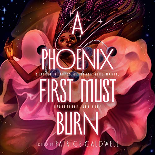 A Phoenix First Must Burn Audiobook By Patrice Caldwell - editor cover art