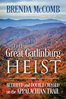 The Great Gatlinburg Heist: Betrayed and Double Crossed on the Appalachian Trail