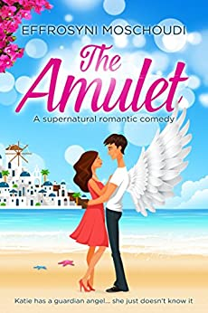 The Amulet: An uplifting Greek romantic comedy by [Effrosyni Moschoudi]
