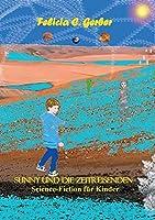 Sunny Und Die Zeitreisenden: Science-Fiction fuer Kinder