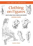Art of Drawing: Clothing on Figures: How to Draw Folds, Fabrics and Drapery (English Edition)