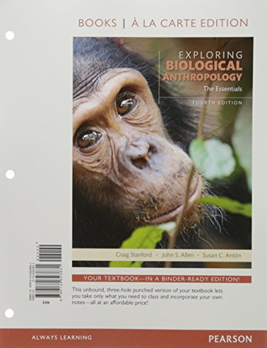 Exploring Biological Anthropology: The Essentials -- Books a la Carte (4th Edition)