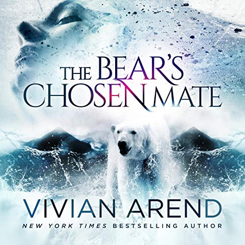 The Bear's Chosen Mate Audiobook By Vivian Arend cover art
