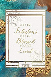 3rd Birthday Journal: Lined Journal / Notebook - 3rd Birthday Gift For Women - Fun And Practical Alternative to a Card - Impactful 3 Years Old Wishes - You Are Fabulous Blessed And Loved Blue Gold Theme