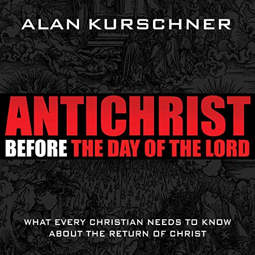 Antichrist Before the Day of the Lord audiobook cover art