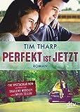 Perfekt ist jetzt: Roman - Tim Tharp