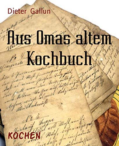 Aus Omas altem Kochbuch: Rezepte um das Jahr 1900