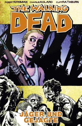 The Walking Dead 11: Jäger und Gejagte (German Edition)