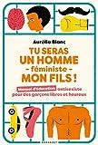 Tu seras un homme féministe mon fils (Essai-Enfants Education) - Format Kindle - 10,99 €
