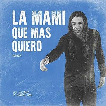La Mami Que Mas Quiero (Remix)