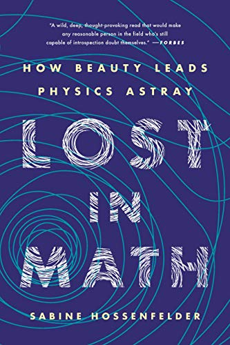 Lost in Math: How Beauty Leads Physics Astray (English Edition)