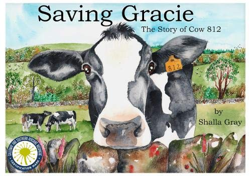 Saving Gracie: The Story of Cow 812