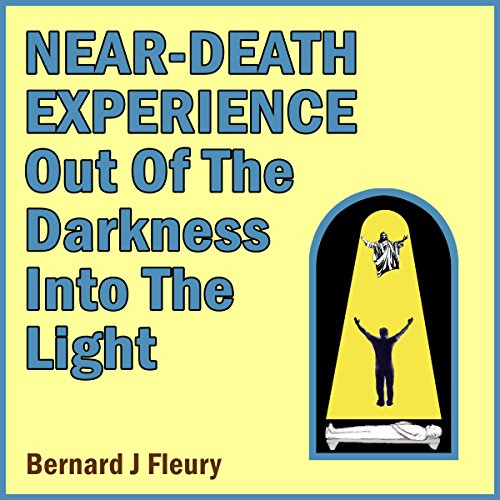 Near-Death Experience: Out of the Darkness into the Light cover art