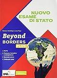Beyond borders plus. Con Alternanza scuola-lavoro e Nuovo esame di Stato. Per le Scuole superiori. Con e-book. Con espansione online. Con DVD-ROM