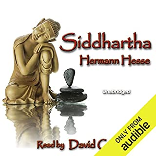 Siddhartha                   Written by:                                                                                                                                 Hermann Hesse,                                                                                        Gunther Olesch - translator,                                                                                        Anke Dreher - translator,                   and others                          Narrated by:                                                                                                                                 David Cross                      Length: 4 hrs and 26 mins     17 ratings     Overall 4.4