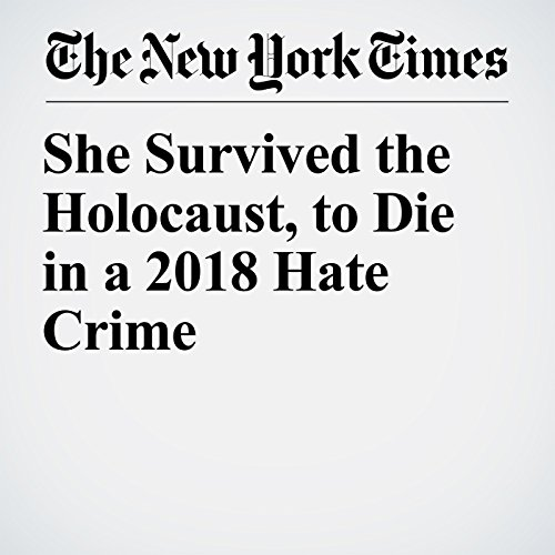 She Survived the Holocaust, to Die in a 2018 Hate Crime copertina