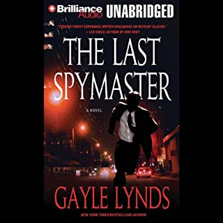 The Last Spymaster                   By:                                                                                                                                 Gayle Lynds                               Narrated by:                                                                                                                                 David Colacci                      Length: 14 hrs and 38 mins     581 ratings     Overall 3.8