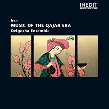 Iran: Music of the Qajar Era