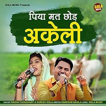 Piya Mat Chodh Akeli - Single
