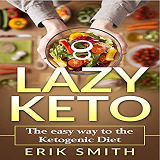 Lazy Keto: The Easy Way to the Ketogenic Diet audiobook cover art