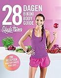 28 dagen bikini body guide: 200 recepten, maaltijdplanners, work-outs: 200...