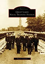 Great Lakes Naval Training Station (Images of America: Illinois)