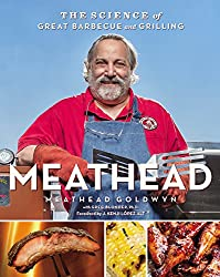 Meathead: The Science Of Great Barbecue & Grilling