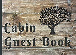 Cabin Guest Book: This 6.25x8in is a Perfect Addition to Your Vacation Rental, Airbnb or Bed and Breakfast